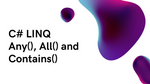 C# LINQ: How to use Any(), All() and Contains()